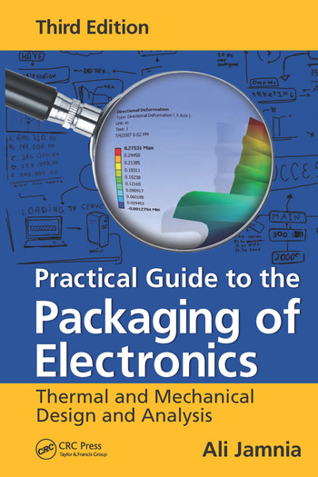 Practical Guide to the Packaging of Electronics Thermal and Mechanical Design and Analysis, Third Edition book cover