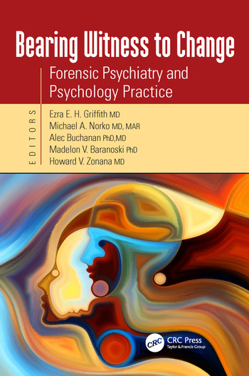 Bearing Witness to Change Forensic Psychiatry and Psychology Practice book cover