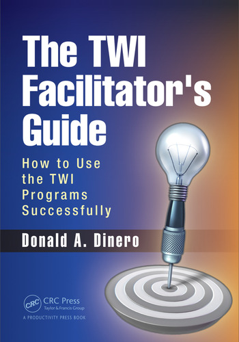 The TWI Facilitator's Guide How to Use the TWI Programs Successfully book cover