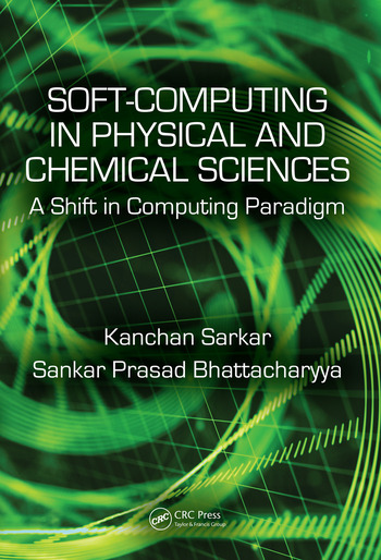 Soft Computing in Chemical and Physical Sciences A Shift in Computing Paradigm book cover