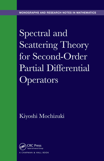 Spectral and Scattering Theory for Second Order Partial Differential Operators book cover