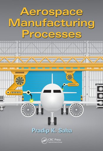 Aerospace Manufacturing Processes book cover