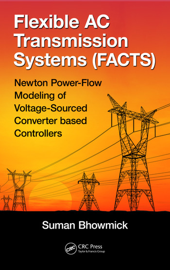 Flexible AC Transmission Systems (FACTS) Newton Power-Flow Modeling of Voltage-Sourced Converter-Based Controllers book cover