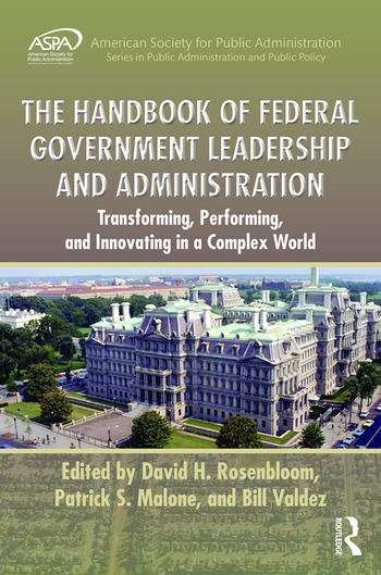 The Handbook of Federal Government Leadership and Administration Transforming, Performing, and Innovating in a Complex World book cover