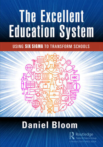 The Excellent Education System Using Six Sigma to Transform Schools book cover