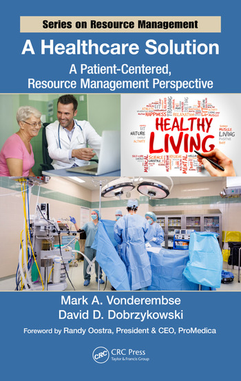 A Healthcare Solution A Patient-Centered, Resource Management Perspective book cover