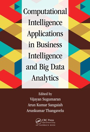 Computational Intelligence Applications in Business Intelligence and Big Data Analytics book cover