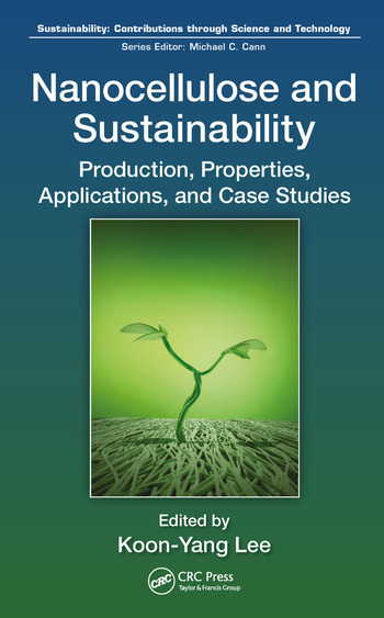 Nanocellulose and Sustainability Production, Properties, Applications, and Case Studies book cover