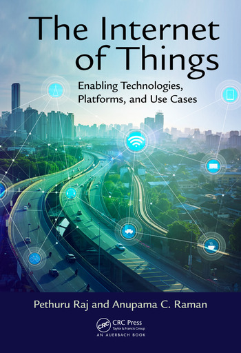 The Internet of Things Enabling Technologies, Platforms, and Use Cases book cover