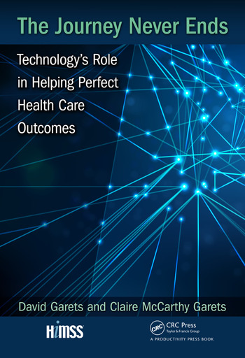 The Journey Never Ends Technology's Role in Helping Perfect Health Care Outcomes book cover