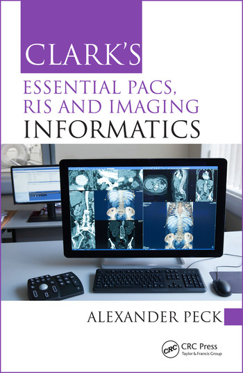 Clark's Essential PACS, RIS and Imaging Informatics book cover