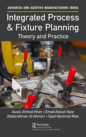 Integrated Process and Fixture Planning Theory and Practice book cover