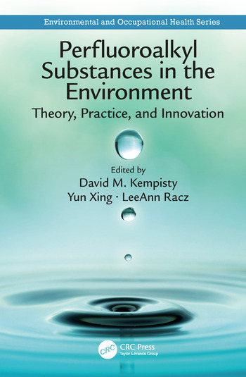 Perfluoroalkyl Substances in the Environment Theory, Practice, and Innovation book cover
