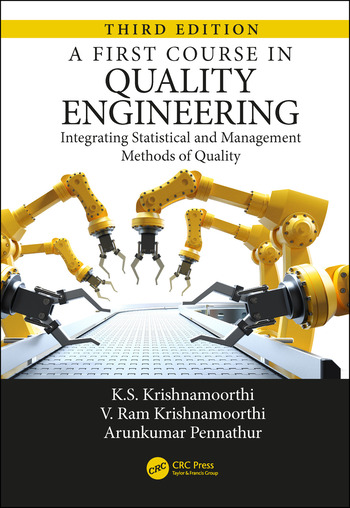 A First Course in Quality Engineering Integrating Statistical and Management Methods of Quality, Third Edition book cover