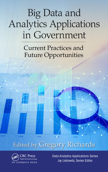 Big Data and Analytics Applications in Government Current Practices and Future Opportunities book cover