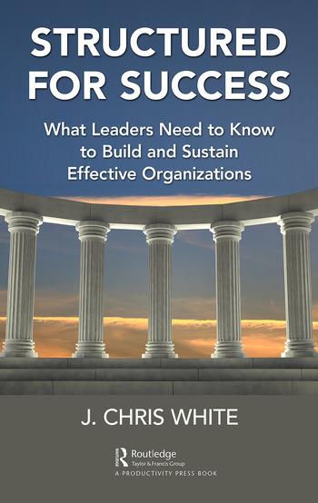 Structured for Success What Leaders Need to Know to Build and Sustain Effective Organizations book cover