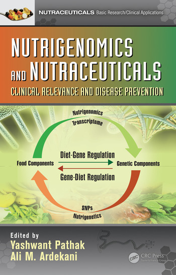 Nutrigenomics and Nutraceuticals Clinical Relevance and Disease Prevention book cover