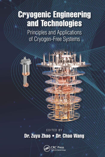 Cryogenic Engineering and Technologies Principles and Applications of Cryogen-Free Systems book cover