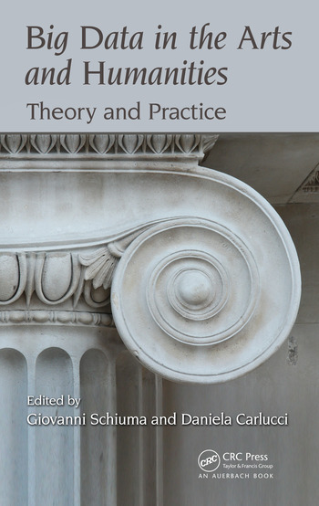 Big Data in the Arts and Humanities Theory and Practice book cover