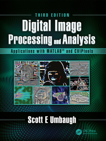 Digital Image Processing and Analysis Applications with MATLAB and CVIPtools book cover