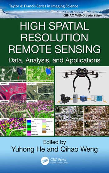 High Spatial Resolution Remote Sensing Data, Analysis, and Applications book cover