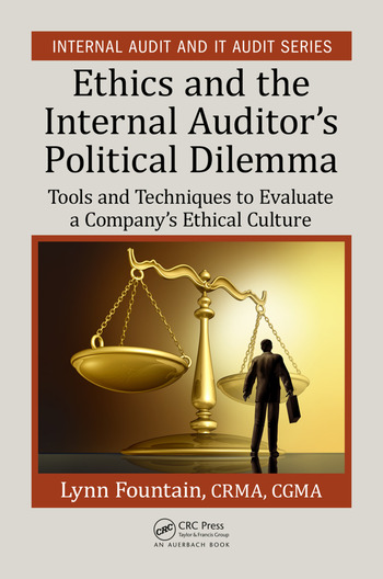 Ethics and the Internal Auditor's Political Dilemma Tools and Techniques to Evaluate a Company's Ethical Culture book cover