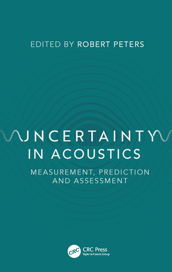 Uncertainty in Acoustics Measurement, Prediction and Assessment book cover