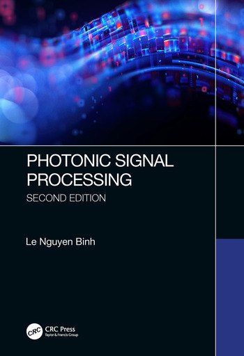 Photonic Signal Processing, Second Edition Techniques and Applications book cover