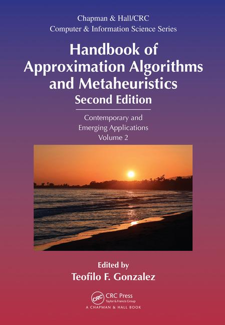 Handbook of Approximation Algorithms and Metaheuristics Contemporary and Emerging Applications, Volume 2 book cover