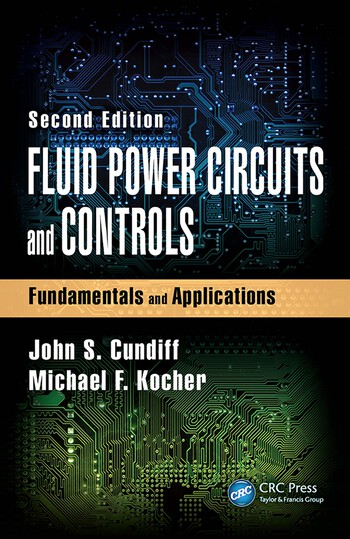 Fluid Power Circuits and Controls Fundamentals and Applications, Second Edition book cover