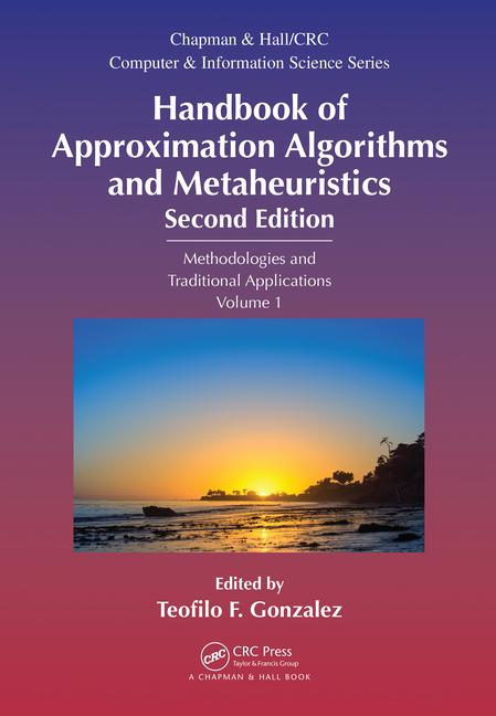 Handbook of Approximation Algorithms and Metaheuristics, Second Edition Methologies and Traditional Applications, Volume 1 book cover