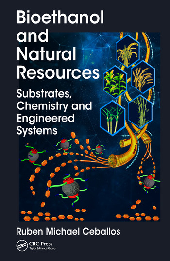 Bioethanol and Natural Resources Substrates, Chemistry and Engineered Systems book cover