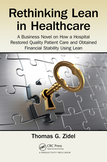 Rethinking Lean in Healthcare A Business Novel on How a Hospital Restored Quality Patient Care and Obtained Financial Stability Using Lean book cover