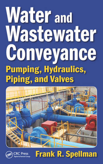 Water and Wastewater Conveyance Pumping, Hydraulics, Piping, and Valves book cover