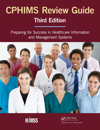 CPHIMS Review Guide, Third Edition Preparing for Success in Healthcare Information and Management Systems book cover