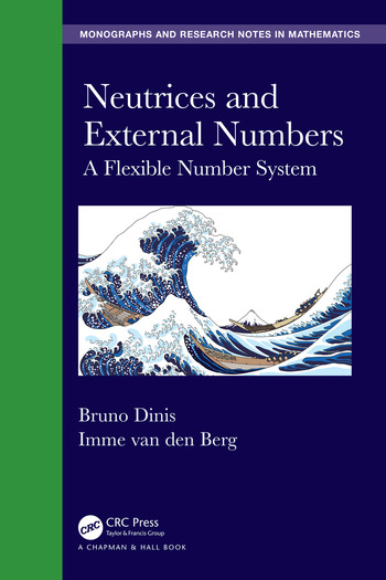 Neutrices and External Numbers A Flexible Number System book cover