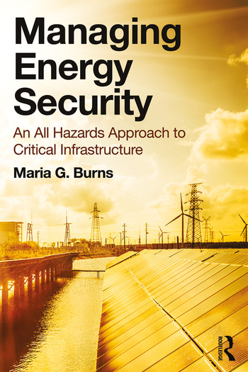 Managing Energy Security An All Hazards Approach to Critical Infrastructure book cover