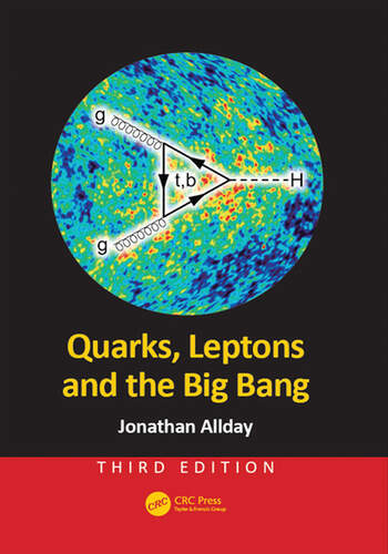 Quarks, Leptons and the Big Bang book cover