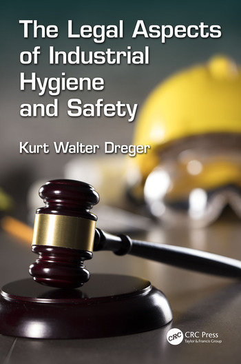 The Legal Aspects of Industrial Hygiene and Safety book cover