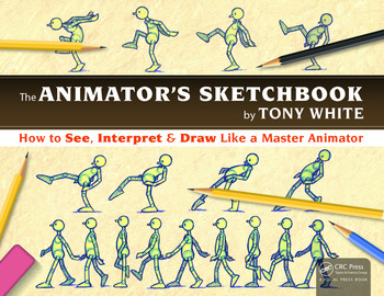 The Animator's Sketchbook How to See, Interpret & Draw Like a Master Animator book cover