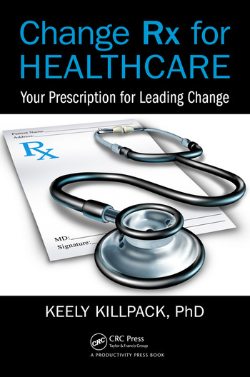 Change Rx for Healthcare Your Prescription for Leading Change book cover