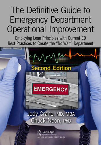 "The Definitive Guide to Emergency Department Operational Improvement Employing Lean Principles with Current ED Best Practices to Create the ""No Wait"" Department, Second Edition book cover"