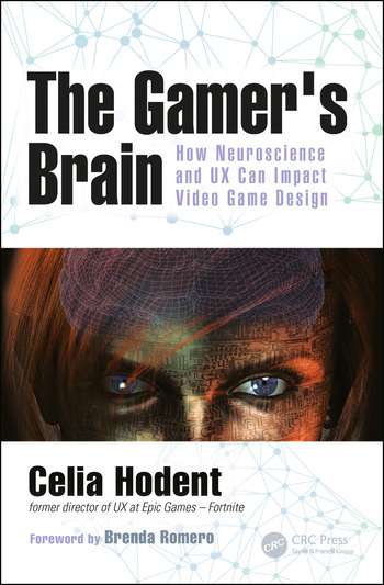 The Gamer's Brain How Neuroscience and UX Can Impact Video Game Design book cover