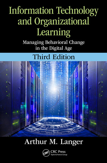 Information Technology and Organizational Learning Managing Behavioral Change in the Digital Age book cover