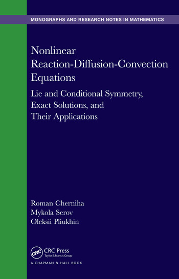 Nonlinear Reaction-Diffusion-Convection Equations Lie and Conditional Symmetry, Exact Solutions and Their Applications book cover