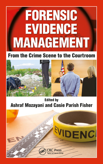Forensic Evidence Management From the Crime Scene to the Courtroom book cover