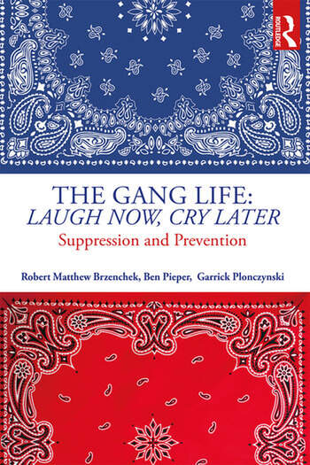 The Gang Life Laugh Now Cry Later Suppression And Prevention
