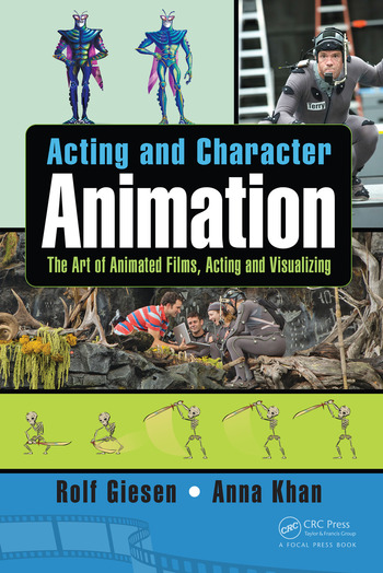Acting and Character Animation The Art of Animated Films, Acting and Visualizing book cover