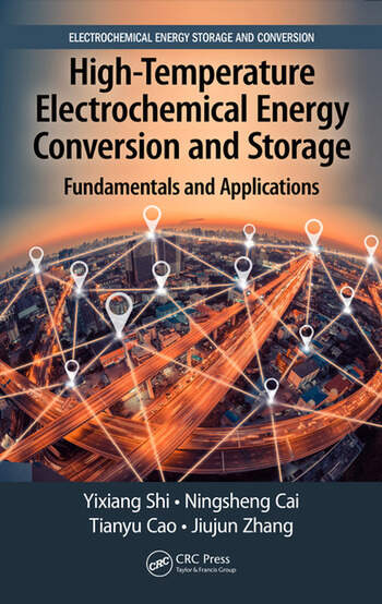 High-Temperature Electrochemical Energy Conversion and Storage Fundamentals and Applications book cover