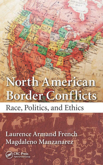 North American Border Conflicts Race, Politics, and Ethics book cover